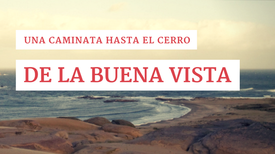 Una caminata hasta el Cerro de la Buena Vista